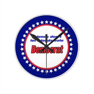 Friends don't let friends vote Democrat Round Clock