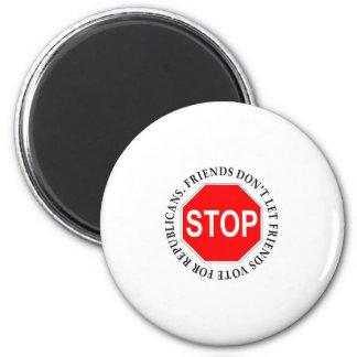 Friends Don't Let Friends Vote For Republicans 2 Inch Round Magnet