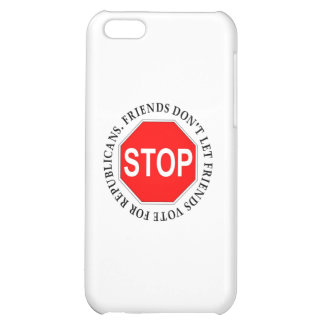 Friends Don't Let Friends Vote For Republicans Cover For iPhone 5C