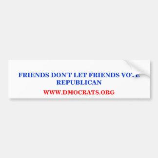 FRIENDS DON'T LET FRIENDS VOTE REPUBLICAN STICKER
