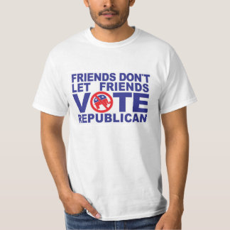Friends Don't Let Friends Vote Republican T-Shirt