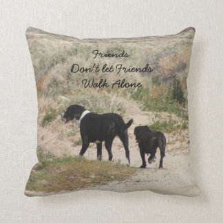 Friends Don't Let Friends Walk Alone American MoJo Throw Pillow