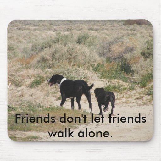 Μη περπατάτε μόνοι...