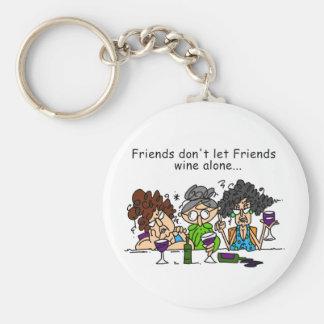 Friends don't let friends wine alone basic round button keychain
