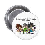 Friends Don't Let Friends Wine Alone Button