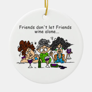 Friends Don't Let Friends Wine Alone Ceramic Ornament