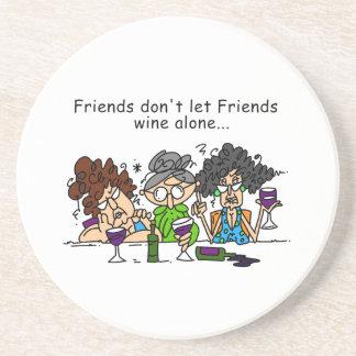 Friends don't let friends wine alone drink coaster