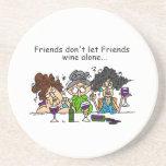 Friends don't let friends wine alone drink coasters