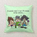 Friends Don't Let Friends Wine Alone Pillow