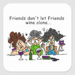 Friends don't let friends wine alone square stickers
