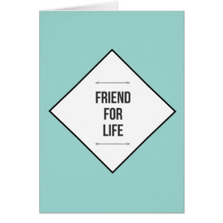 Friends for life card