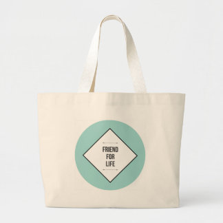 Friends for life large tote bag