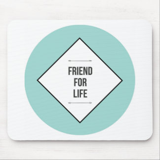 Friends for life mouse pad