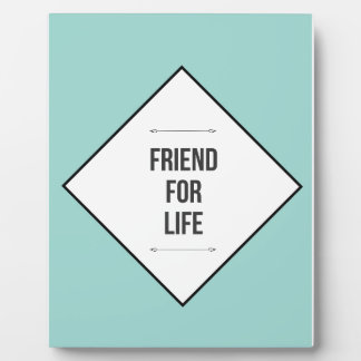 Friends for life plaque