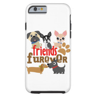 Friends Furever Dogs Puppies Tough iPhone 6 Case