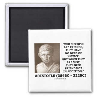 Friends Have No Need Of Justice Aristotle Quote Refrigerator Magnets