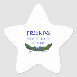 FRIENDS MAKE HOUSE HOME STAR STICKERS