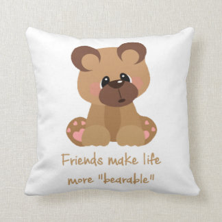 Friends make Life Bearable Inspirational Quote wit Throw Pillow