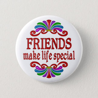 Friends Make Life Special Pinback Button
