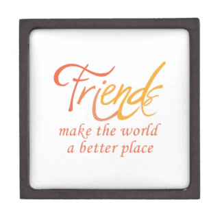 Friends Make The World A Better Place Premium Jewelry Boxes