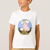 Friends Not Food - Cute Pig and Chicken T-Shirt