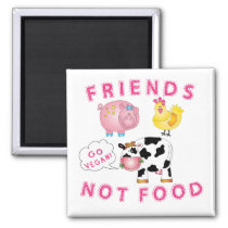 Friends Not Food - Go Vegan! Magnet