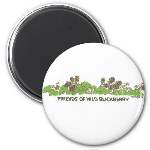 Friends of  Wild Blackberries Refrigerator Magnet