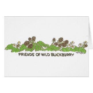 Friends of Wild Blackberry! Card