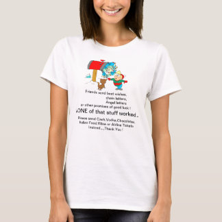 Friends send best wishes,etc., Doesn't Work ! T-Shirt