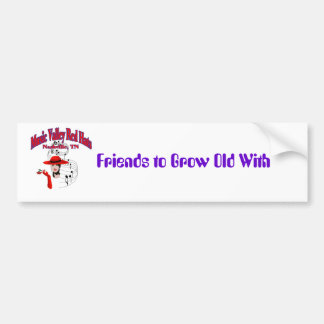 Friends to Grow Old With Car Bumper Sticker
