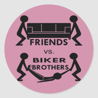 Friends Vs Biker Brothers Move Couch Move Body Classic Round Sticker