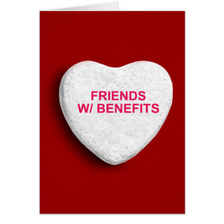 FRIENDS WITH BENEFITS CANDY HEART CARD