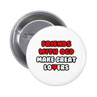Friends with OCD Make Great Lovers Buttons