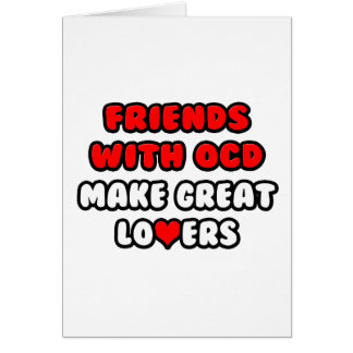 Friends with OCD Make Great Lovers Cards