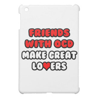 Friends with OCD Make Great Lovers iPad Mini Cover