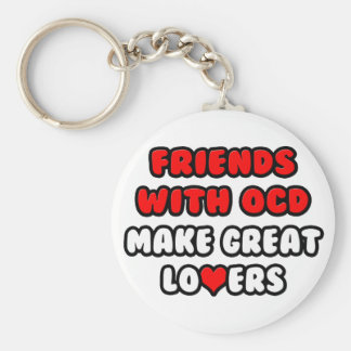Friends with OCD Make Great Lovers Key Chain