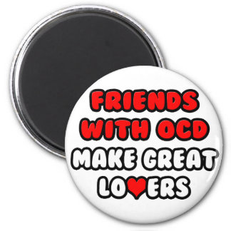 Friends with OCD Make Great Lovers Refrigerator Magnets