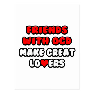 Friends with OCD Make Great Lovers Postcard