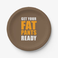 Friendsgiving Get Your Fat Pants Ready (BROWN) Paper Plate