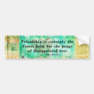 Friendship and LOVE quote JANE AUSTEN Bumper Sticker