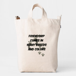 Friendship comes in many breeds and colors duck bag