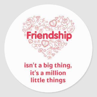 Friendship is a million things cute quote designed classic round sticker