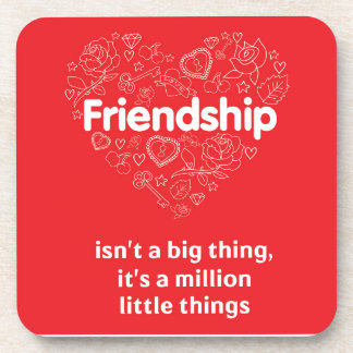 Friendship is a million things cute quote designed coaster
