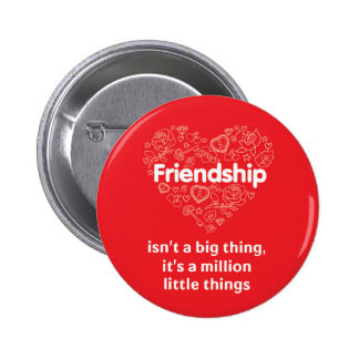 Friendship is a million things cute quote designed pinback button