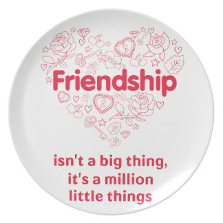 Friendship is a million things cute quote designed plate