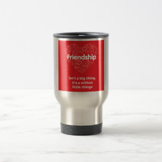 Friendship is a million things cute quote designed travel mug