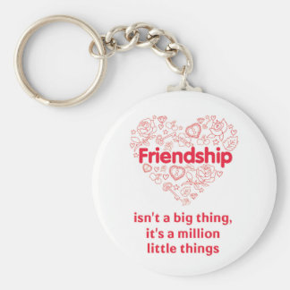 Friendship is a million things designed keychain