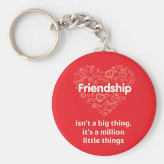 Friendship is a million things  quote red keychain