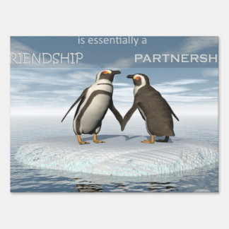 Friendship is essentailly a partnership yard sign