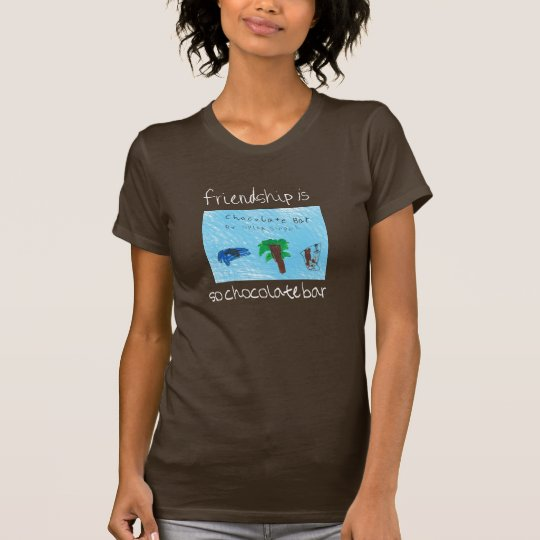 Friendship is So Chocolate Bar tee! T-Shirt